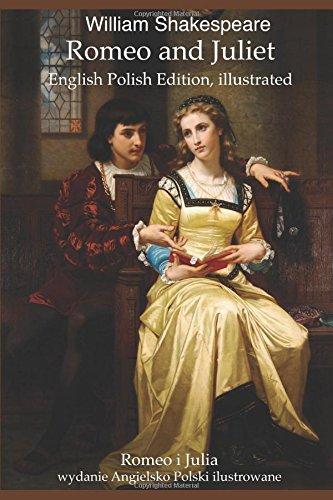 Romeo and Juliet (English Polish Edition, illustrated): Romeo i Julia (wydanie Angielsko Polski ilustrowane) (Romeo Und Julia-studie Edition)