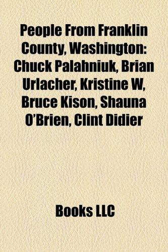 People From Franklin County, Washington: Chuck Palahniuk, Brian Urlacher, Kristine W, Bruce Kison, Shauna O'Brien, Clint Didier