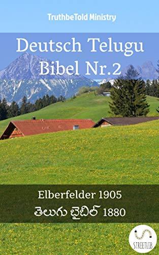 Deutsch Telugu Bibel Nr.2: Elberfelder 1905 - తెలుగు బైబిల్ 1880 (Parallel Bible Halseth German 131)