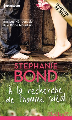 A la recherche de l'homme idéal : Série Les héritiers de Blue Ridge Mountain, tome 1