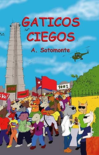 Gaticos Ciegos eBook: Andrés Sotomonte: Amazon.es: Tienda Kindle