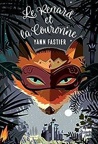 Le renard et la couronne par Yann Fastier