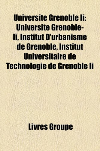 Universit Grenoble II: Universit Grenoble-II, Institut D'Urbanisme de Grenoble, Institut Universitaire de Technologie de Grenoble II