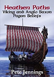 Heathen Paths: Viking and Anglo Saxon Pagan Beliefs