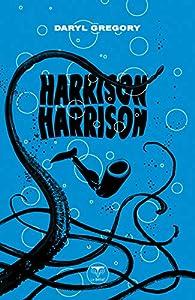 Harrison Harrison par Daryl Gregory