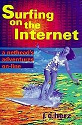 Surfing on the Internet by J. C. Herz (1995-01-15)