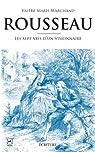Rousseau, les 7 vies d'un visionnaire par Marchand