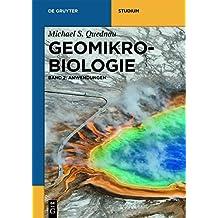 Michael Quednau: Geomikrobiologie: Anwendungen: Von Urban Mining bis NanoGeoScience (De Gruyter Studium)