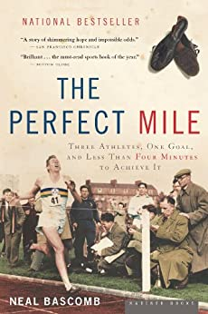 The Perfect Mile: Three Athletes, One Goal, and Less Than Four Minutes to Achieve It par [Bascomb, Neal]