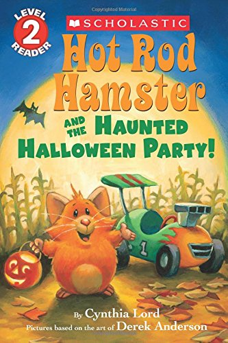 Hot Rod Hamster and the Haunted Halloween Party! (Scholastic Reader, Level 2) (Scholastic Readers, Level 2: Hot Rod Hamster)