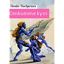 Omkomme kyss (Norwegian Edition)