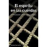El espíritu en las cuerdas: Una introducción al problema de la conciencia (Spanish Edition)