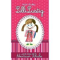 Lilli Lustig und das Abenteuer Schule