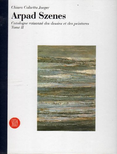 Arpad Szenes. Catalogue raisonné des dessins et des peintures par SZENES (Budapest 1897 - Paris 1985) - Calzetta Jaeger Chiara