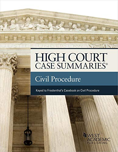 High Court Case Summaries on Civil Procedure (Keyed to Friedenthal, Miller, Sexton, and Hershkoff) (English Edition)