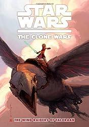 Star Wars: The Clone Wars - The Wind Raiders Of Taloraan (Star Wars: Clone Wars (Dark Horse)) by John Ostrander (2009-06-09)