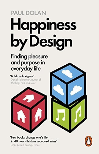 By Paul Dolan Happiness by Design: Finding Pleasure and Purpose in Everyday Life [Paperback]