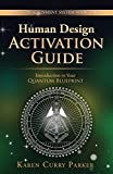 Human Design Activation Guide: Introduction to Your Quantum Blueprint (Quantum Alignment Series Book 2) (English Edition)