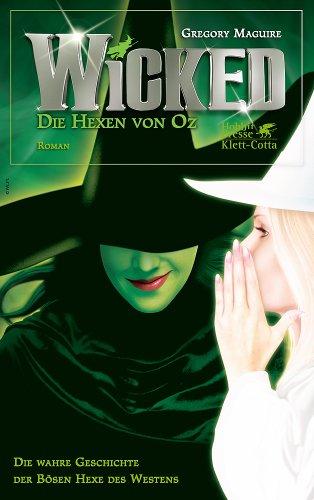 Oz Witch Zauberer Der Von Wicked (Wicked - Die Hexen von Oz. Die wahre Geschichte der Bösen Hexe des)