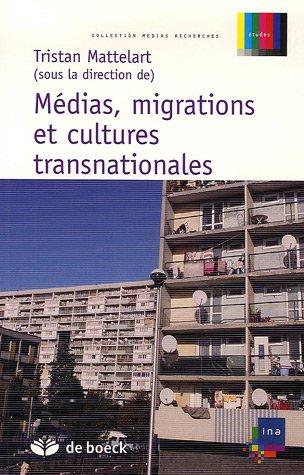 Médias, migrations et cultures transnationales par Tristan Mattelart