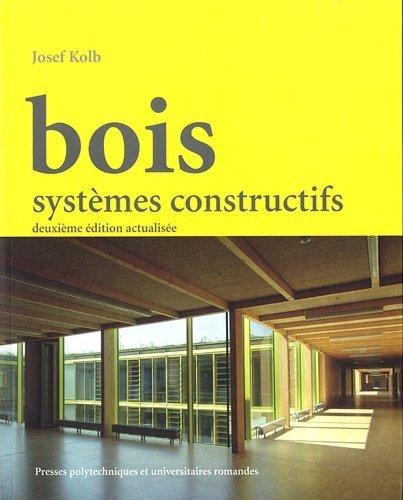 Bois: Systmes constructifs de Josef Kolb (5 janvier 2012) Broch