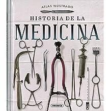 Historia de la medicina (Atlas Ilustrado)