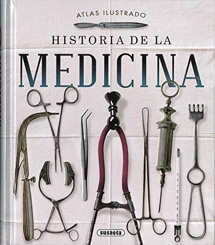 Historia de la medicina (Atlas Ilustrado) por Susaeta Ediciones S A