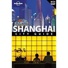 Lonely Planet Shanghai (City Travel Guide) by Christopher Pitts (2010-03-01)