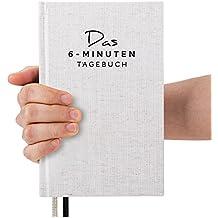 Das 6-Minuten-Tagebuch - Ein Buch, das dein Leben verändert | Simples und Effektives Erfolgs-Journal, Dankbarkeits-Journal | Täglich 6 Minuten für mehr Achtsamkeit, Glück, Erfüllung und Erfolg | Ein Mix aus Sachbuch, Notizbuch und Tagebuch zum Ausfüllen | Ideal als Geschenk