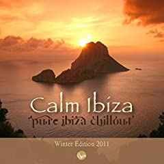 Calm Ibiza - Winter Edition 2011 (Pure Ibiza Chillout)