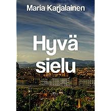 Hyvä sielu (Finnish Edition)