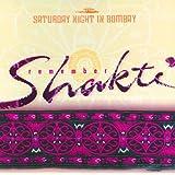 Remember Shakti: Saturday Night In Bombay
