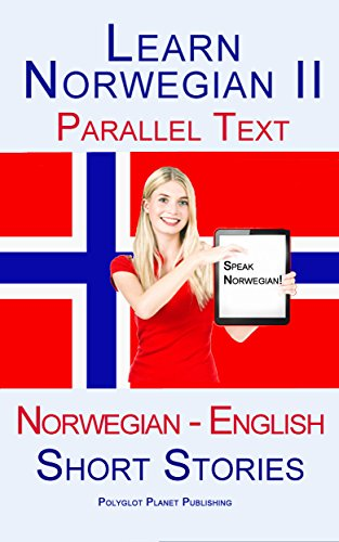 Learn Norwegian: Parallel Text (Norwegian - English) Short Stories (English Edition)