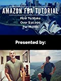 Amazon FBA Tutorial - How to Make Over $30,000 Per Month [OV]