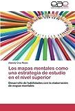 Los mapas mentales como una estrategia de estudio en el nivel superior: Desarrollo de habilidades con la elaboraci?3n de mapas mentales by Adanely Cruz Reyes (2014-01-19)