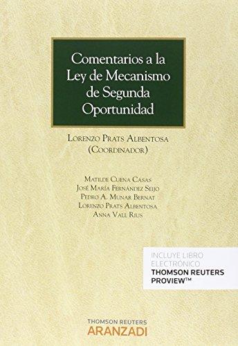 Comentarios a la Ley de Mecanismo de Segunda Oportunidad (Papel + e-book) (Monografía) por Matilde Cuena Casas