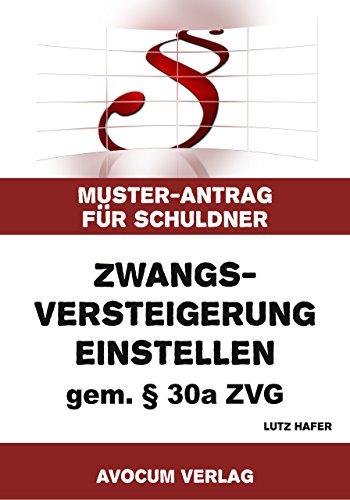Zwangsversteigerung einstellen gem. § 30a ZVG - Muster-Antrag für Schuldner (German Edition) por Lutz Hafer