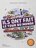 Ils ont fait le tour du monde : 32 portraits de blog-trotters: Written by Sandrine Mercier, 2012 Edition, Publisher: Editions de la Martiniere [Hardcover]