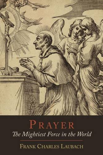 Prayer: The Mightiest Force in the World por Frank Charles Laubach