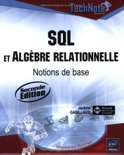 SQL et algèbre relationnelle : Notions de base par Jérôme Gabillaud