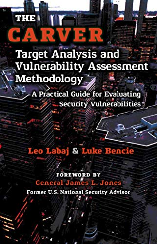 The CARVER Target Analysis and Vulnerability Assessment Methodology: A Practical Guide for Evaluating Security Vulnerabilities (English Edition)