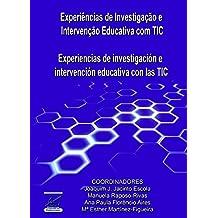 Experiências de Investigação e Intervenção Educativa com TIC