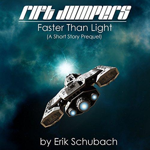 Rift Jumpers: Faster Than Light - Erik Schubach - Unabridged