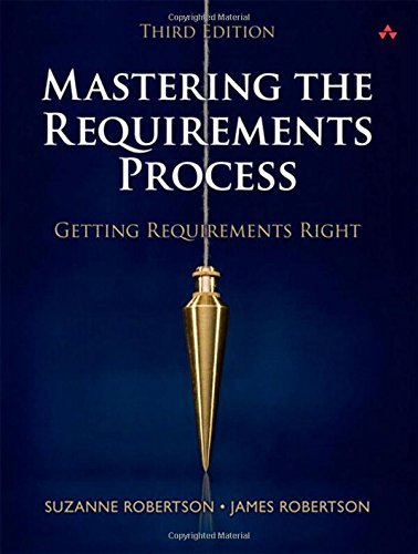 Mastering the Requirements Process: Getting Requirements Right by Robertson, Suzanne, Robertson, James (August 6, 2012) Hardcover