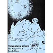 Therapeutic Stories: A Collection of Stories and Narrative Ideas
