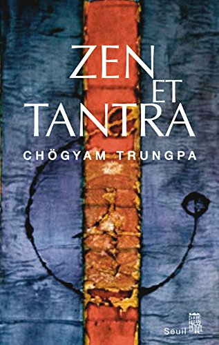 Zen et Tantra par Chögyam Trungpa