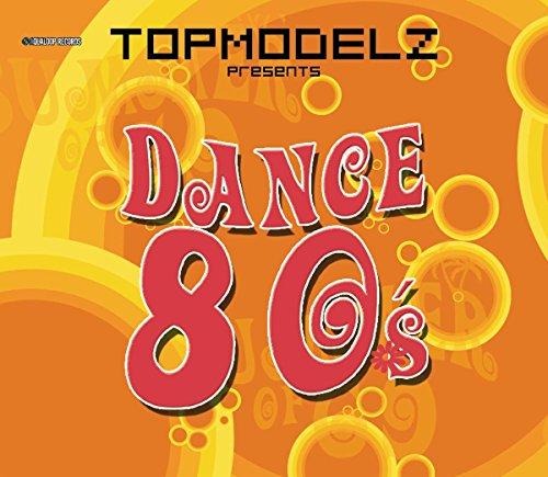 Topmodelz Pres. Dance 80s