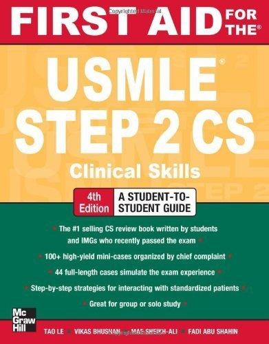 First Aid for the USMLE Step 2 CS, Fourth Edition (First Aid USMLE) by Le, Tao, Bhushan, Vikas, Sheikh-Ali, Mae, Shahin, Fadi Abu (2012) Paperback