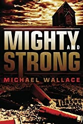 Mighty and Strong (Righteous Series) by Michael Wallace (2012-02-21)