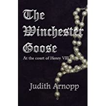 The Winchester Goose: at the Court of Henry VIII